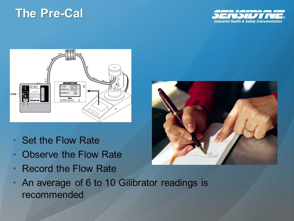 The Pre-Cal Set the Flow Rate Observe the Flow Rate