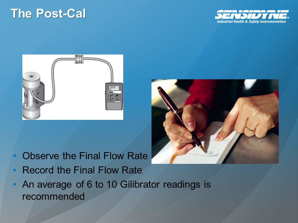The Post-Cal Observe the Final Flow Rate Record the Final Flow Rate