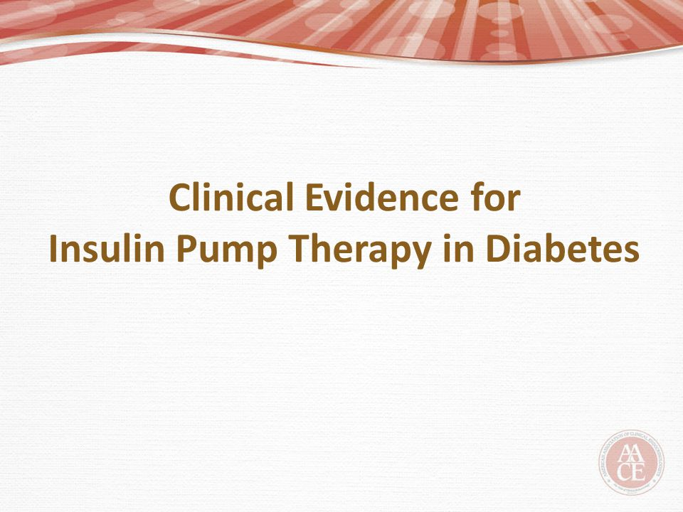Clinical Evidence for Insulin Pump Therapy in Diabetes
