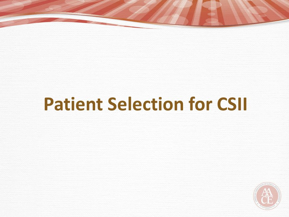 Patient Selection for CSII