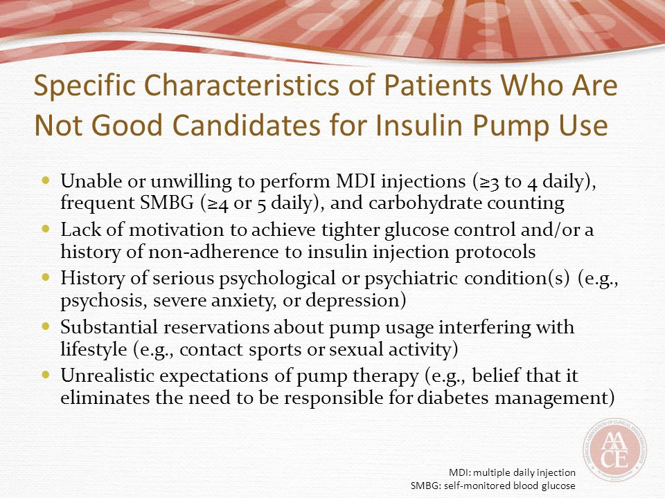 Specific Characteristics of Patients Who Are Not Good Candidates for Insulin Pump Use