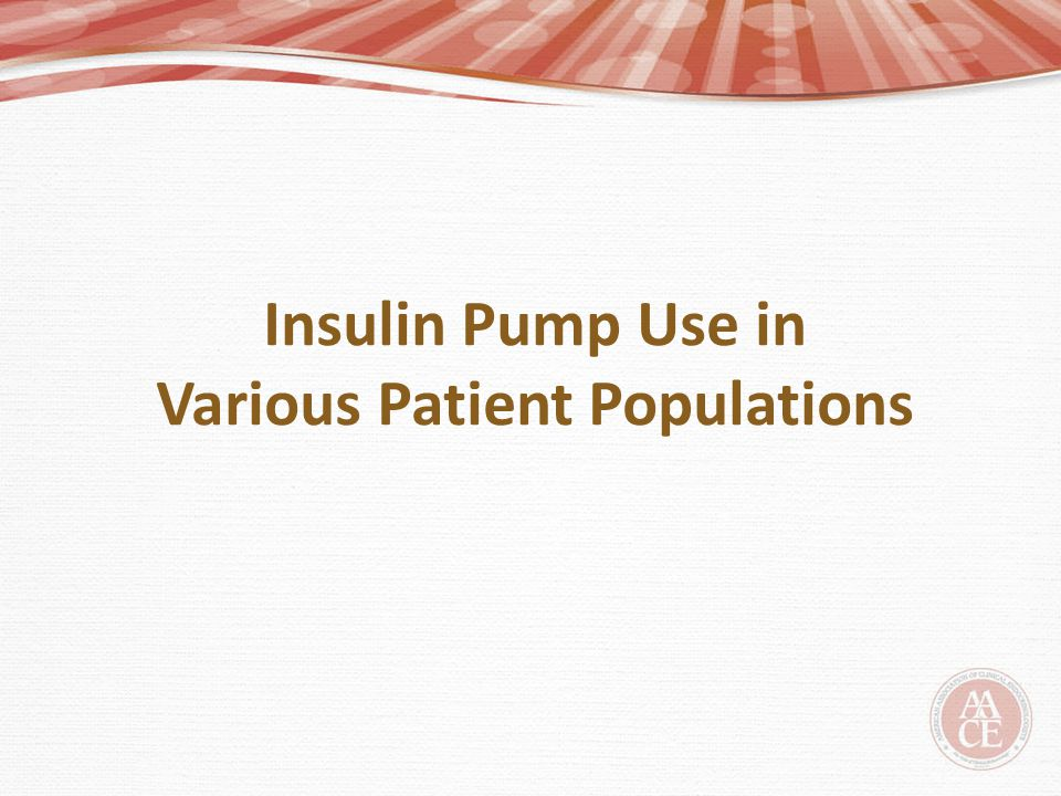 Insulin Pump Use in Various Patient Populations