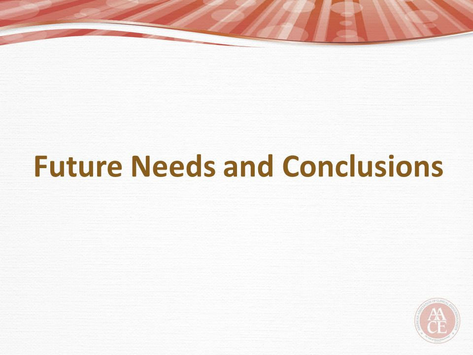 Future Needs and Conclusions
