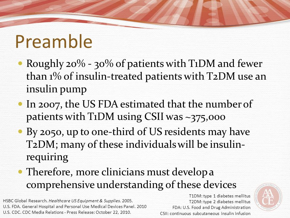 Preamble Roughly 20% - 30% of patients with T1DM and fewer than 1% of insulin-treated patients with T2DM use an insulin pump.
