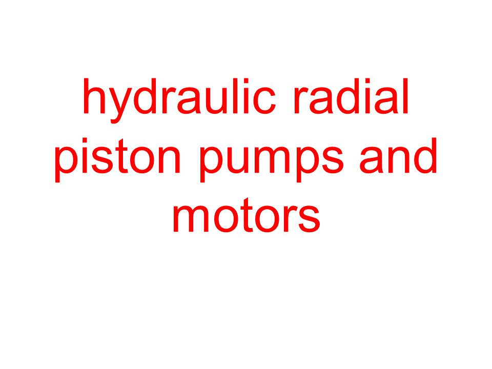hydraulic radial piston pumps and motors