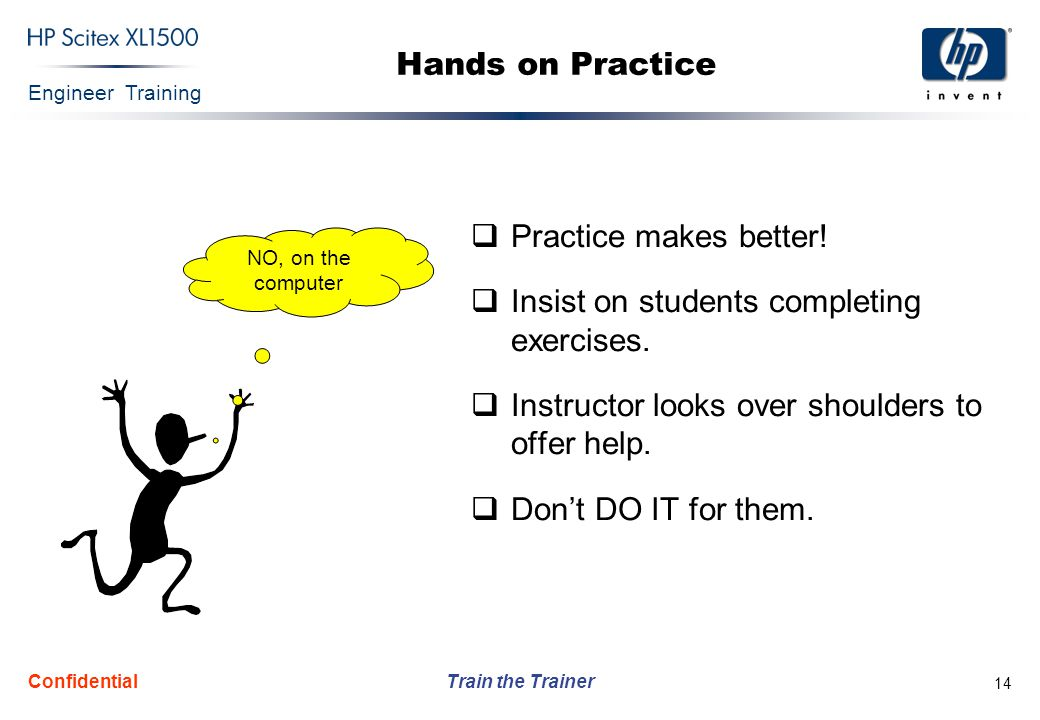 Insist on students completing exercises.