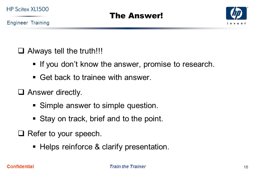 If you don't know the answer, promise to research.