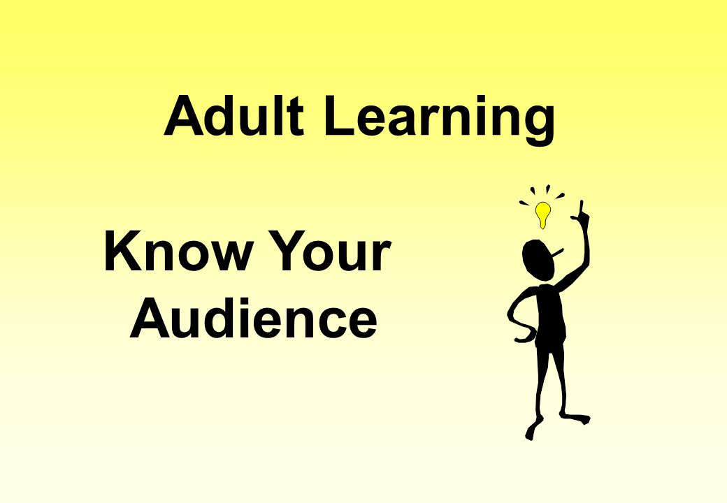 Adult Learning Know Your Audience