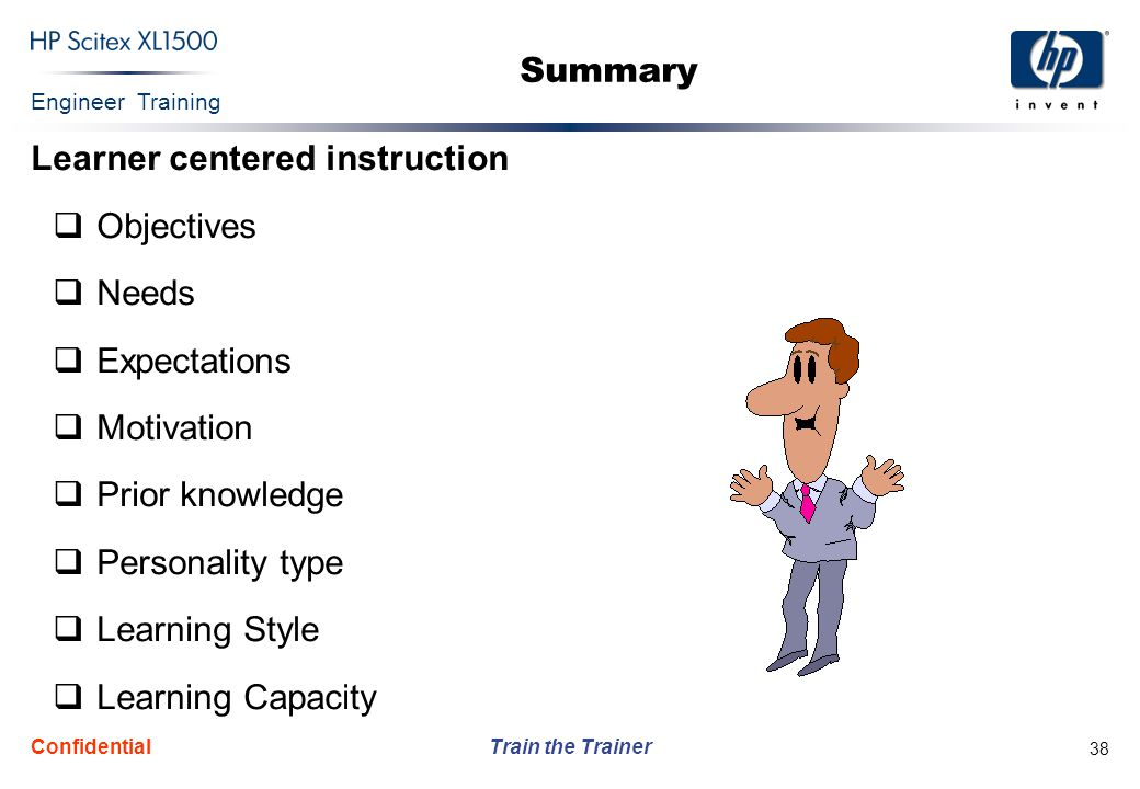 Learner centered instruction Objectives Needs Expectations Motivation