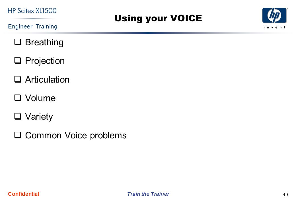 Using your VOICE Breathing Projection Articulation Volume Variety
