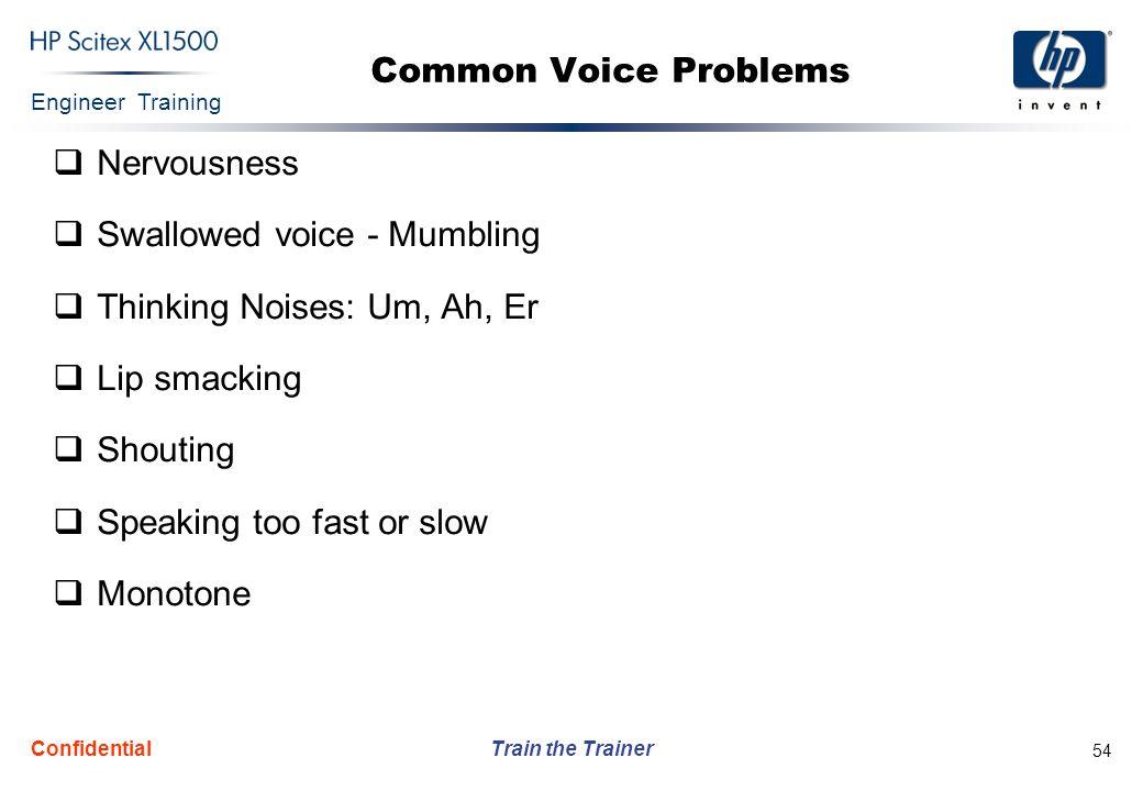 Swallowed voice - Mumbling Thinking Noises: Um, Ah, Er Lip smacking