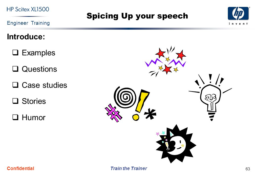 Spicing Up your speech Introduce: Examples Questions Case studies