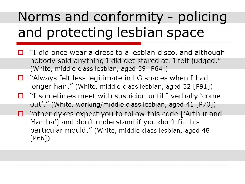 Norms and conformity - policing and protecting lesbian space