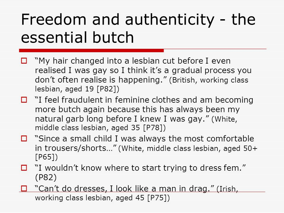 Freedom and authenticity - the essential butch