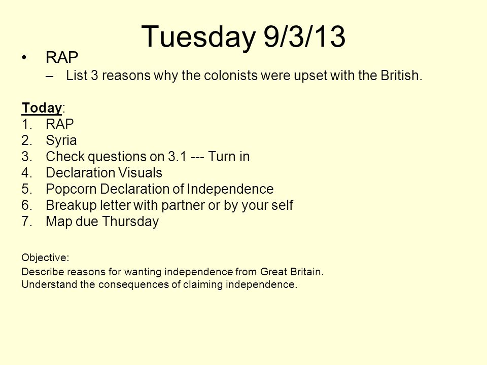 Tuesday 9/3/13 RAP. List 3 reasons why the colonists were upset with the British. Today: Syria. Check questions on 3.1 --- Turn in.