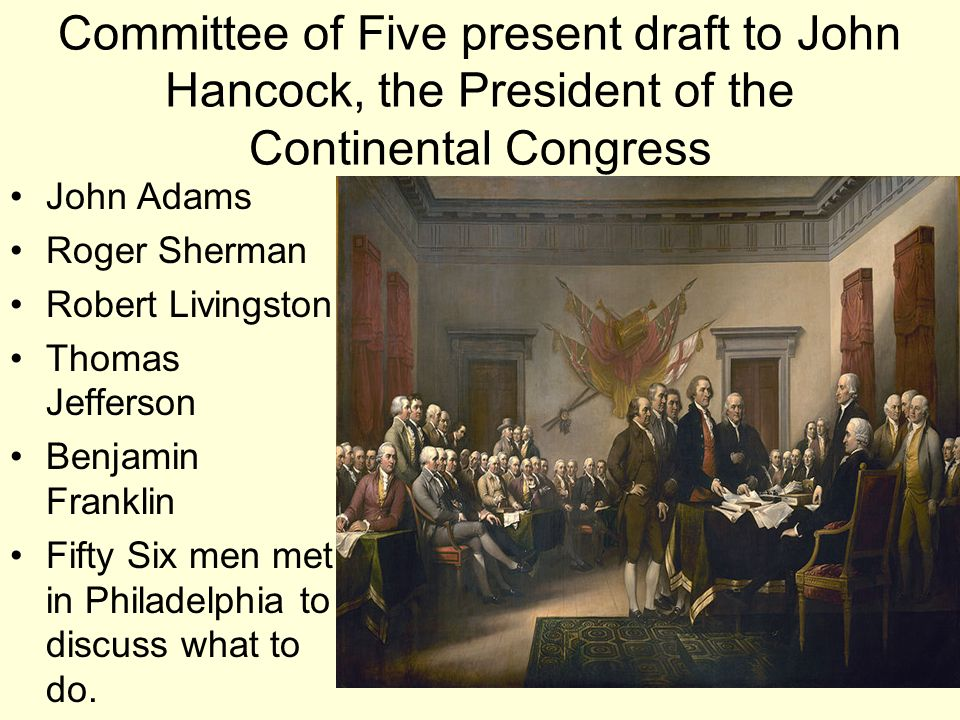 Committee of Five present draft to John Hancock, the President of the Continental Congress