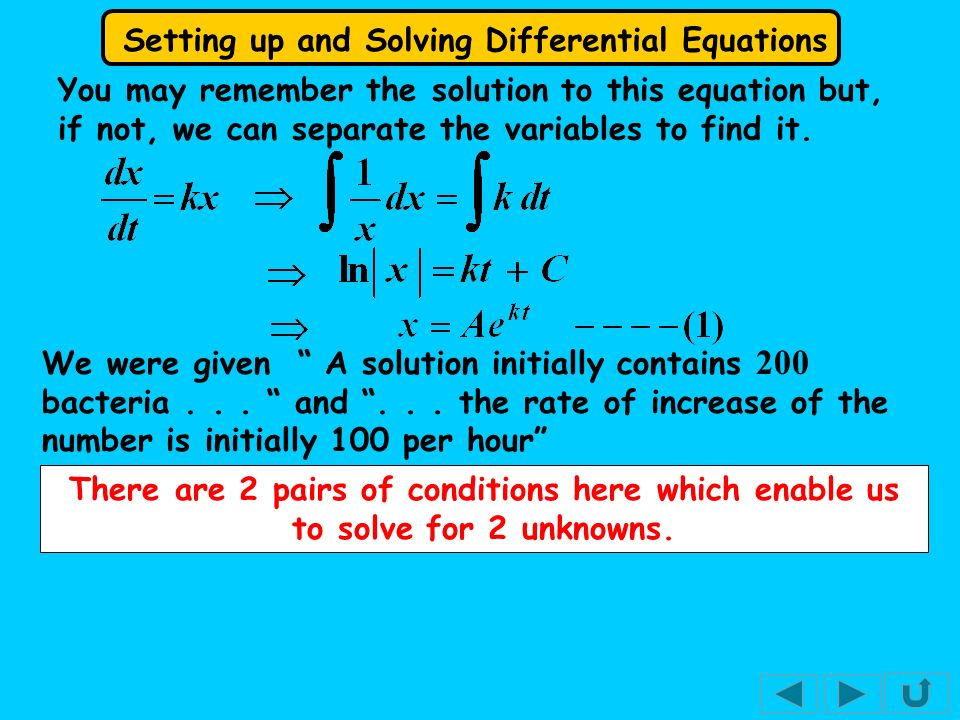 You may remember the solution to this equation but, if not, we can separate the variables to find it.