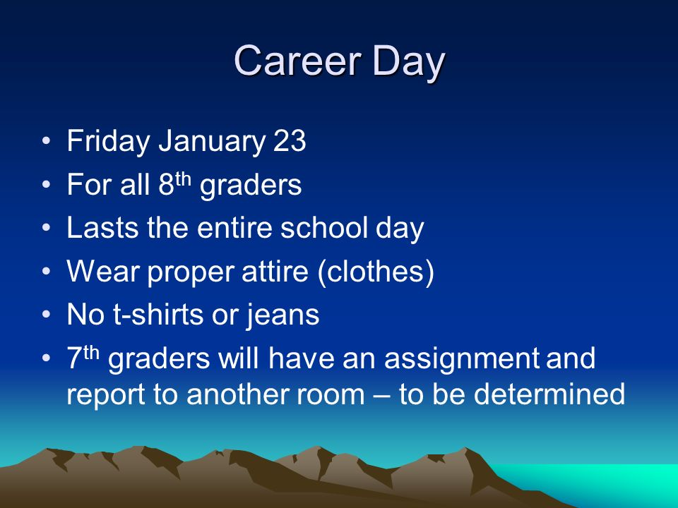 Career Day Friday January 23 For all 8th graders