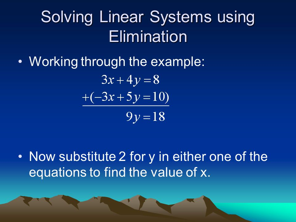 Solving Linear Systems using Elimination