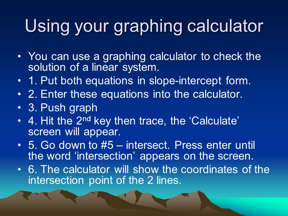Using your graphing calculator
