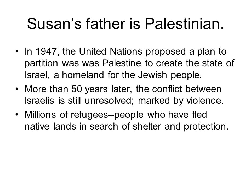Susan's father is Palestinian.