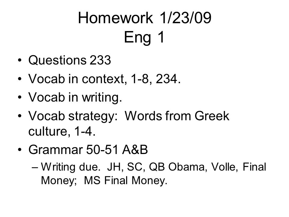 Homework 1/23/09 Eng 1 Questions 233 Vocab in context, 1-8, 234.
