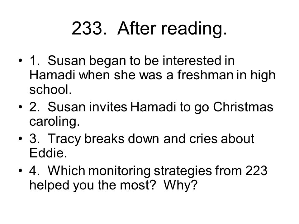 233. After reading. 1. Susan began to be interested in Hamadi when she was a freshman in high school.