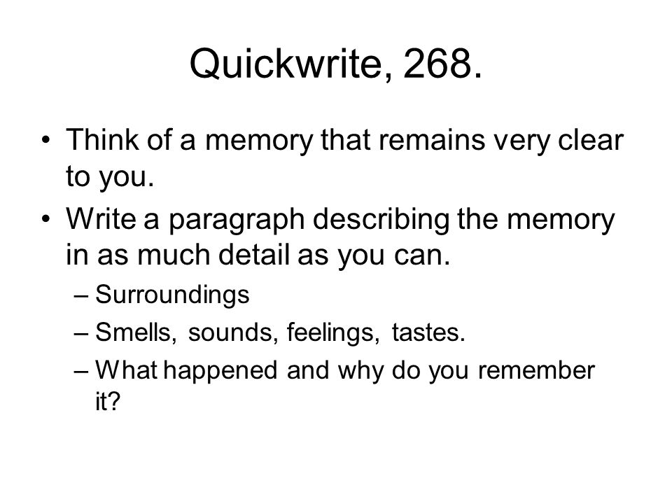 Quickwrite, 268. Think of a memory that remains very clear to you.
