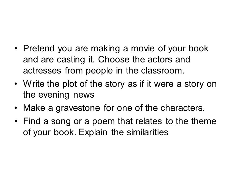 Pretend you are making a movie of your book and are casting it