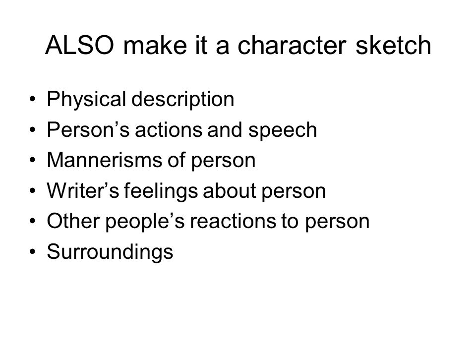 ALSO make it a character sketch
