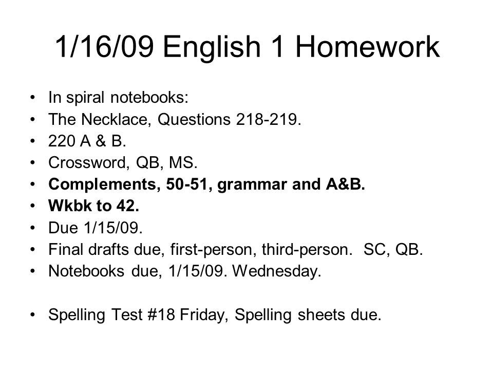 1/16/09 English 1 Homework In spiral notebooks: