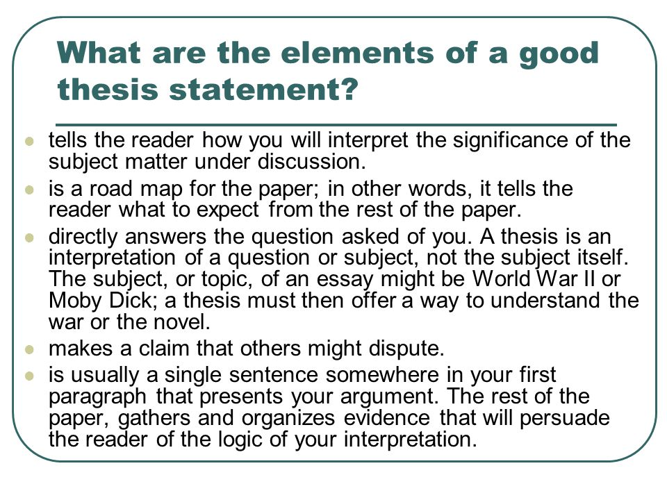 what is a good thesis question Examples of a good thesis sentence includes a summary of the writer's arguments about the subject of the written piece a good thesis sentence answers a question that the body of the paper.