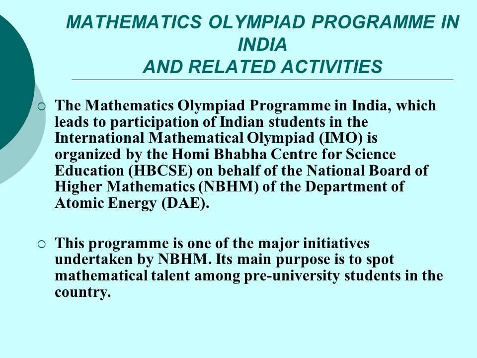 MATHEMATICS OLYMPIAD PROGRAMME IN INDIA AND RELATED ACTIVITIES