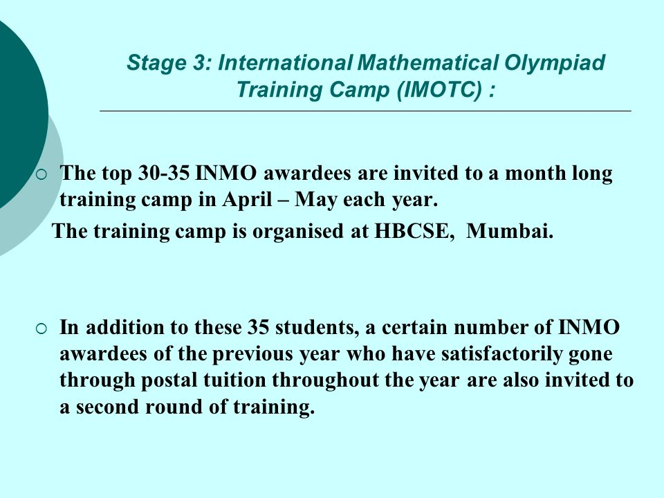 Stage 3: International Mathematical Olympiad Training Camp (IMOTC) :