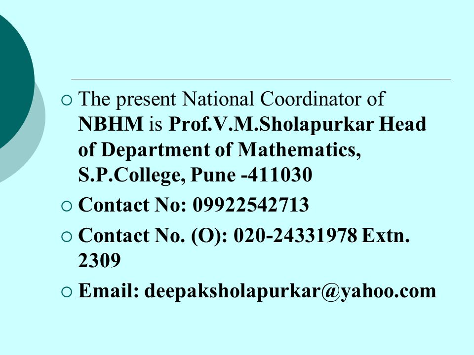 The present National Coordinator of NBHM is Prof. V. M