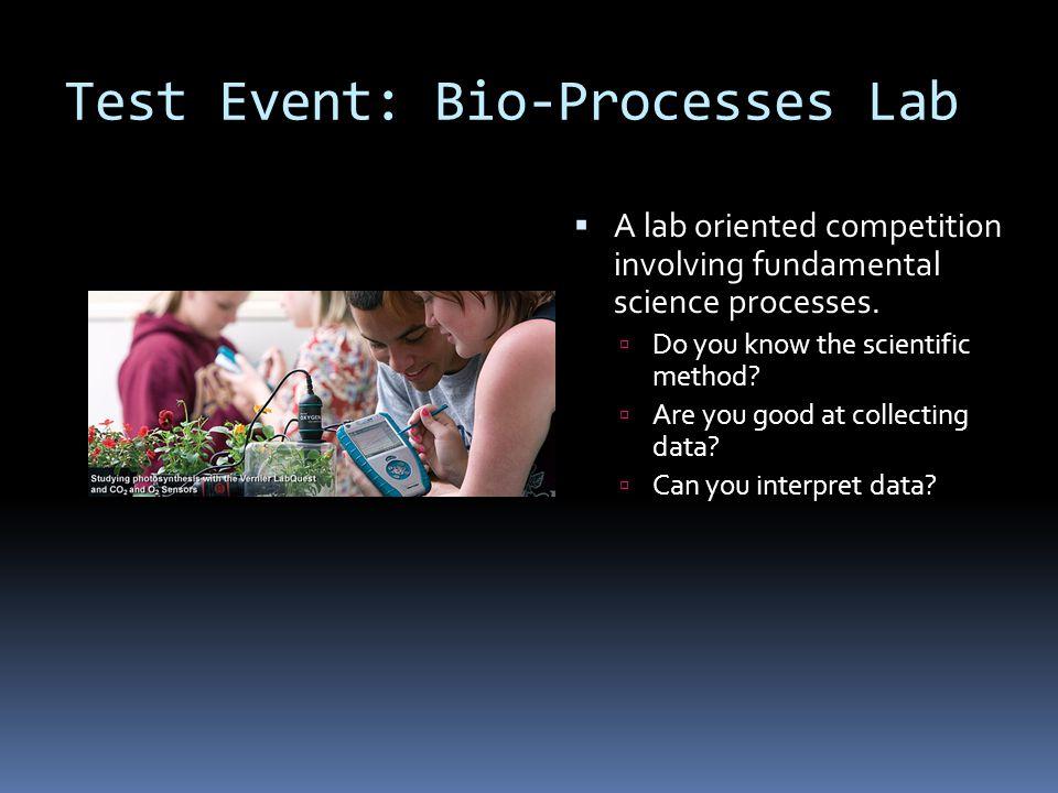 Test Event: Bio-Processes Lab