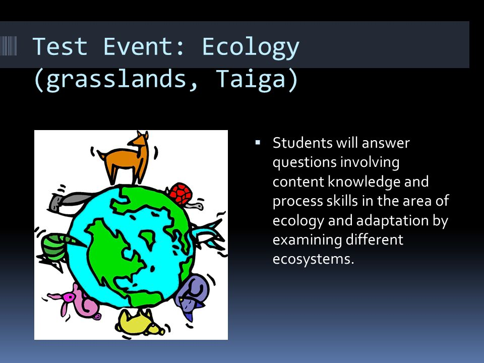 Test Event: Ecology (grasslands, Taiga)