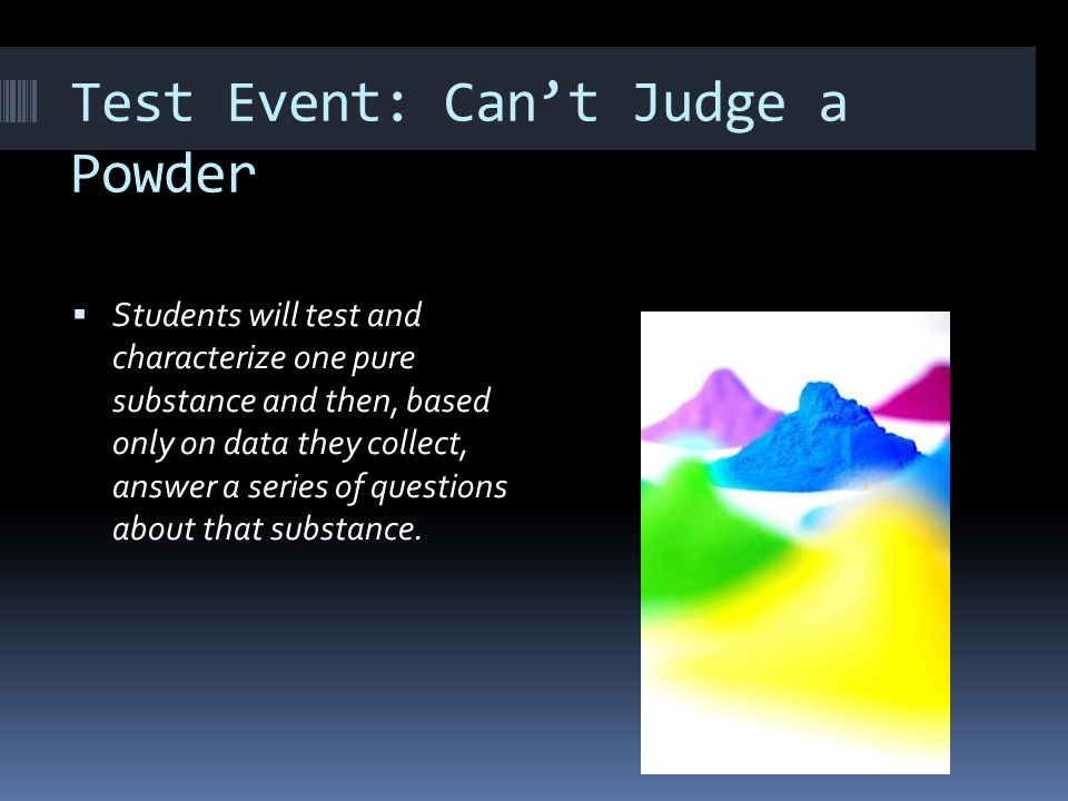 Test Event: Can't Judge a Powder