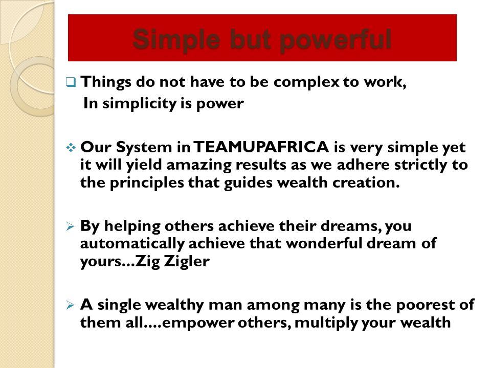 Simple but powerful Things do not have to be complex to work,