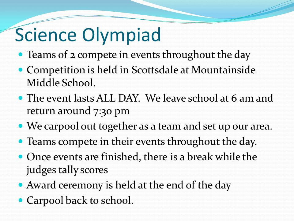 Science Olympiad Teams of 2 compete in events throughout the day