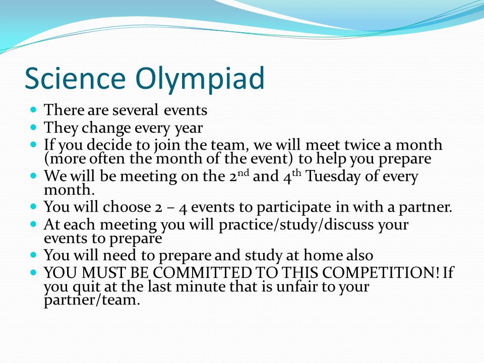 Science Olympiad There are several events They change every year