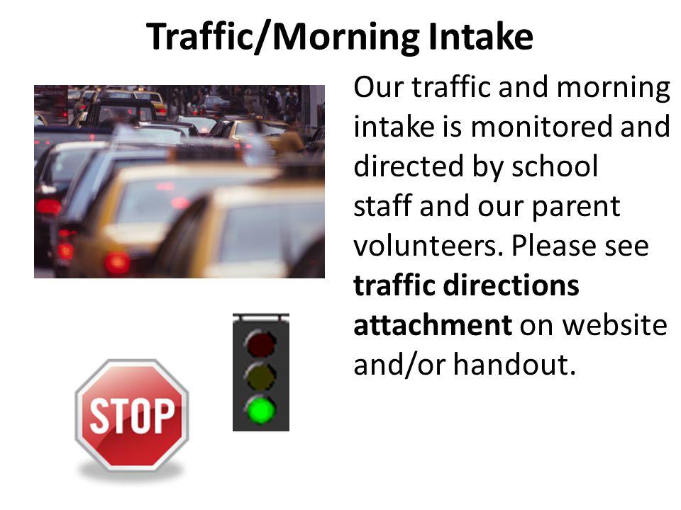 Traffic/Morning Intake