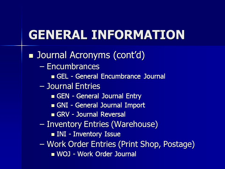 GENERAL INFORMATION Journal Acronyms (cont'd) Encumbrances