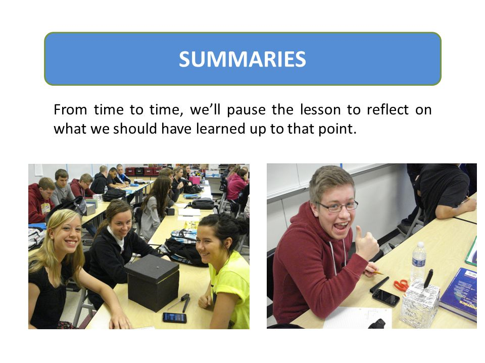SUMMARIES From time to time, we'll pause the lesson to reflect on what we should have learned up to that point.