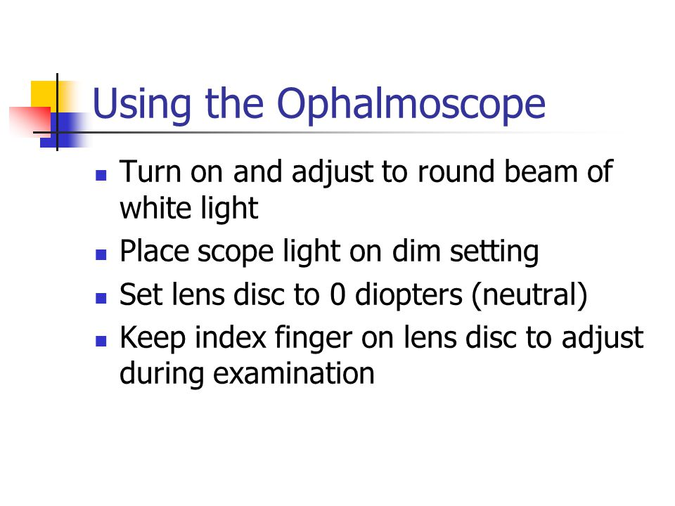 Using the Ophalmoscope