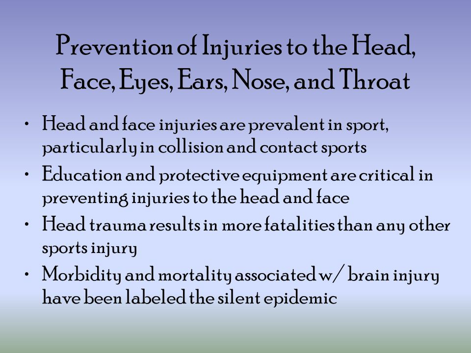 Prevention of Injuries to the Head, Face, Eyes, Ears, Nose, and Throat