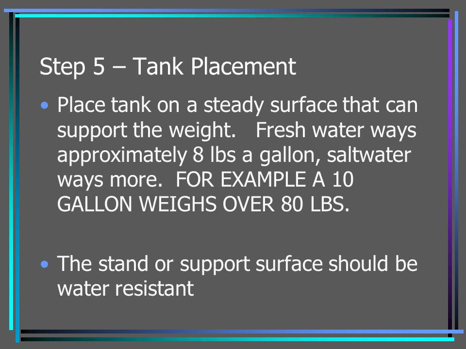 Step 5 – Tank Placement