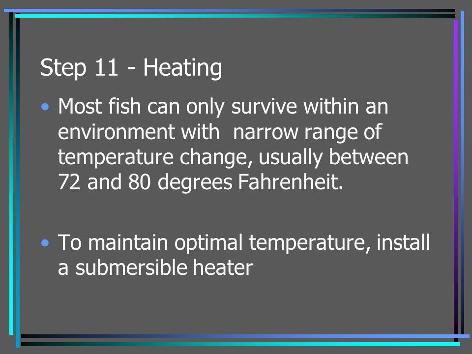 Step 11 - Heating