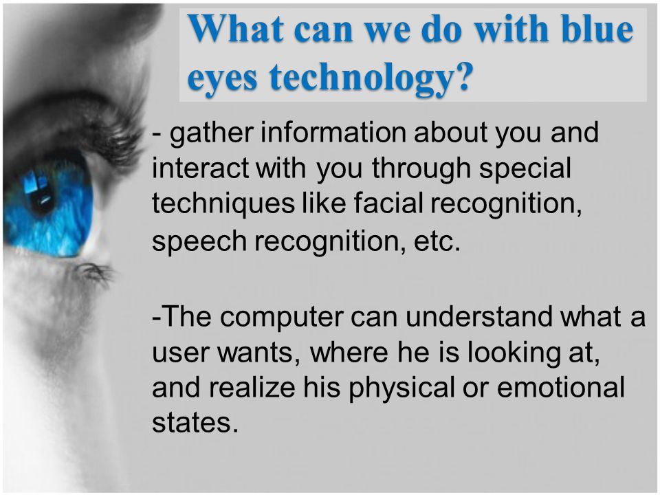 What can we do with blue eyes technology
