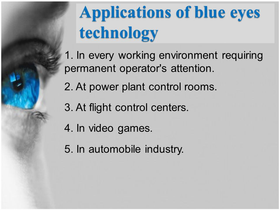Applications of blue eyes technology